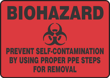 Accu Form Accuform BIOHAZARD PREVENT SELF-CONTAMINATION BY USING PROPER PPE STEPS FOR REMOVAL (MBHZ538XT)