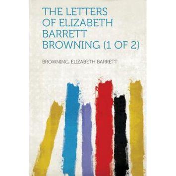 Hardpress Publishing The Letters of Elizabeth Barrett Browning (1 of 2)
