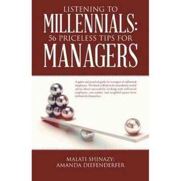 Balboa Press Listening To Millennials: 56 Priceless Tips For Managers