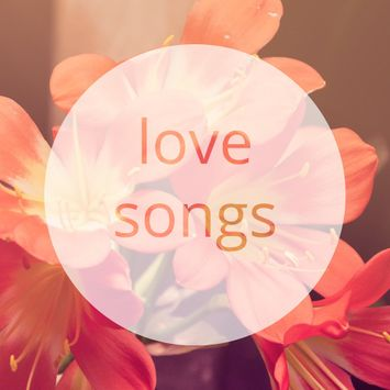 Love Songs: Valentine's Day Playlist