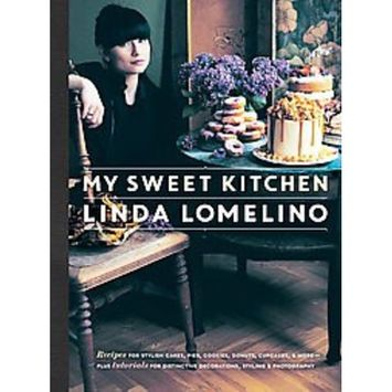 My Sweet Kitchen : Recipes for Stylish Cakes, Pies, Cookies, Donuts, Cupcakes, and More-plus tutorials for distinctive decoration, styling, and photography