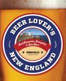 Globe Pequot Beer Lover's New England: Best Breweries, Brewpubs & Beer Bars