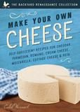 Familius Make Your Own Cheese: Self-sufficient Recipes For Cheddar, Parmesan, Romano, Cream Cheese, Mozzarella, Cottage Cheese, An