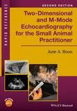 Wiley Two-Dimensional and M-Mode Echocardiography for the Small Animal Practitioner