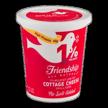 Friendship 1% Milkfat Cottage Cheese Small Curd No Salt Added