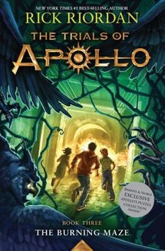 The Burning Maze (B&N Exclusive Edition) (The Trials of Apollo Series #3)