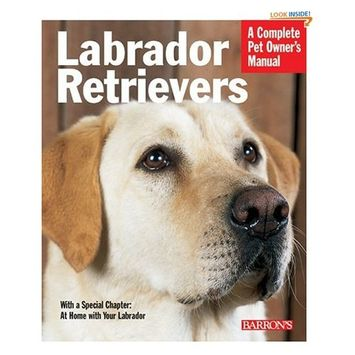 Barron Publishing Labrador Retrievers (Barron's Complete Pet Owner's Manuals)