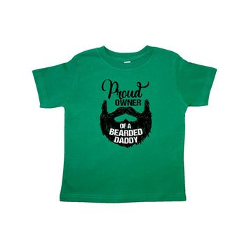 Proud Owner of a Bearded Daddy Toddler T-Shirt [baby_clothing_size: baby_clothing_size-4t]