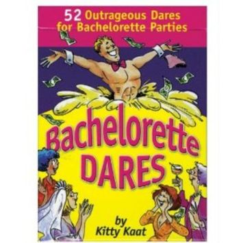Bachelorette Dares by Kitty Kaat