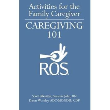 R.o.s. Therapy Systems Activities for the Family Caregiver: Caregiving 101