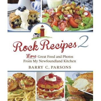 Bbl Rock Recipes 2: More Great Food From My Newfoundland Kitchen