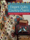 Martingale & Company Elegant Quilts, Country Charm: Applique Designs in Cotton and Wool