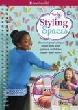 American Girl Styling Spaces: Discover Your Unique Room Style With Quizzes, Activities, Crafts And More!
