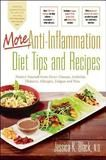Turner Publishing Company More Anti-inflammation Diet Tips And Recipes: Protect Yourself From Heart Disease, Arthritis, Diabetes, Allergies, Fatigue And Pai