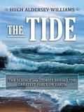 Highbridge Company The Tide: The Science and Stories Behind the Greatest Force on Earth