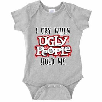 New Way A004 - Infant Baby Onesie Bodysuit I Cry When Ugly People Hold Me 18M Heather Grey