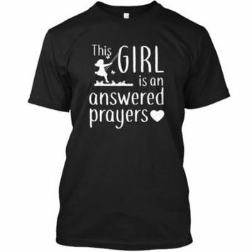 THIS GIRL IS AN ANSWERED PRAYERS Hanes Tagless Tee T-Shirt